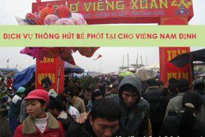 Thực trạng và nhu cầu hút bể phốt chợ Viềng tại Nam Định